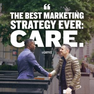 The best marketing strategy ever: Care Gary Vaynerchuk