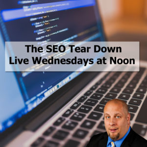 the SEO Tear Down with Scott Gombar