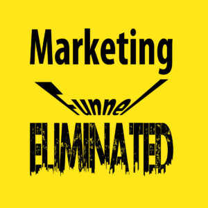 marketing funnel eliminated